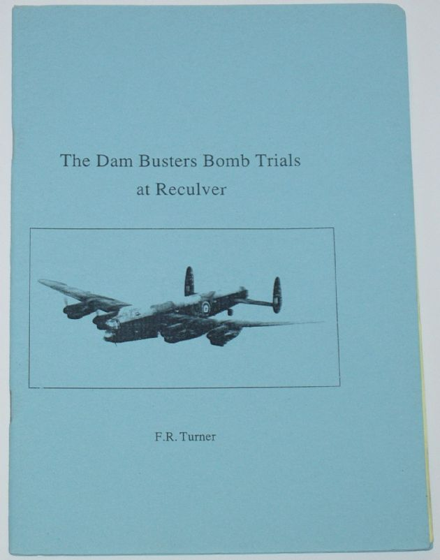 The Dam Busters Bomb Trials at Reculver, by Frank R. Turner